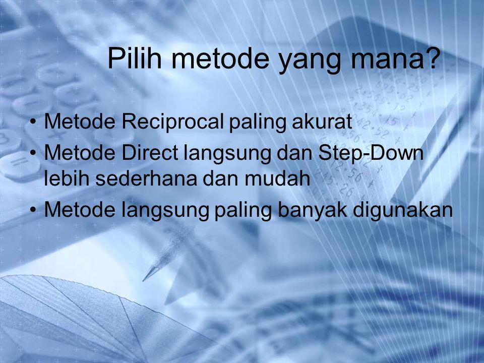 Pilih metode yang mana Metode Reciprocal paling akurat