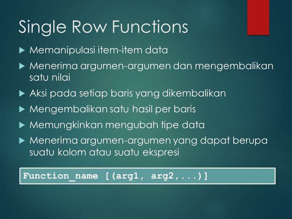 Single Row Functions Memanipulasi item-item data