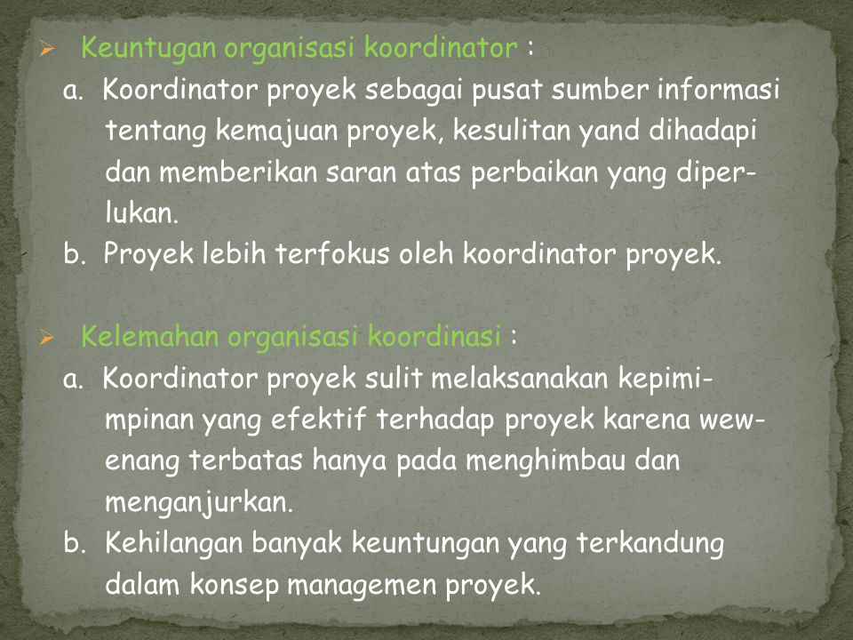 Keuntugan organisasi koordinator :