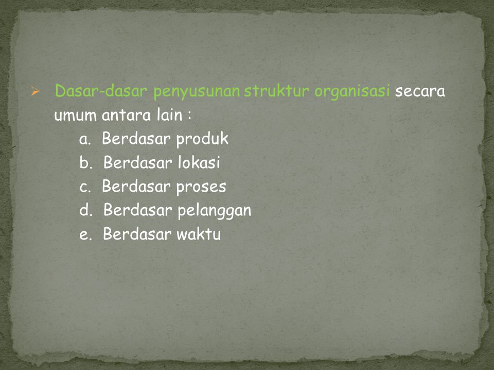 Dasar-dasar penyusunan struktur organisasi secara