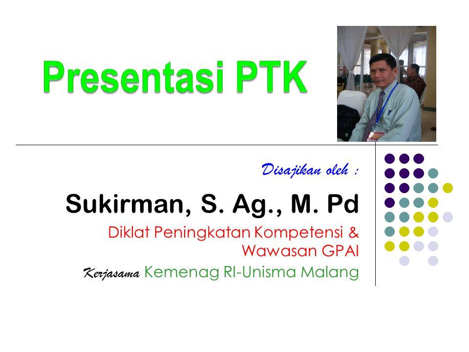Sukirman, S. Ag., M. Pd Disajikan oleh :