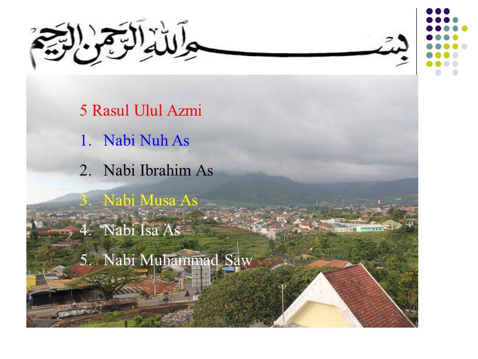 5 Rasul Ulul Azmi Nabi Nuh As Nabi Ibrahim As Nabi Musa As Nabi Isa As Nabi Muhammad Saw Mulai