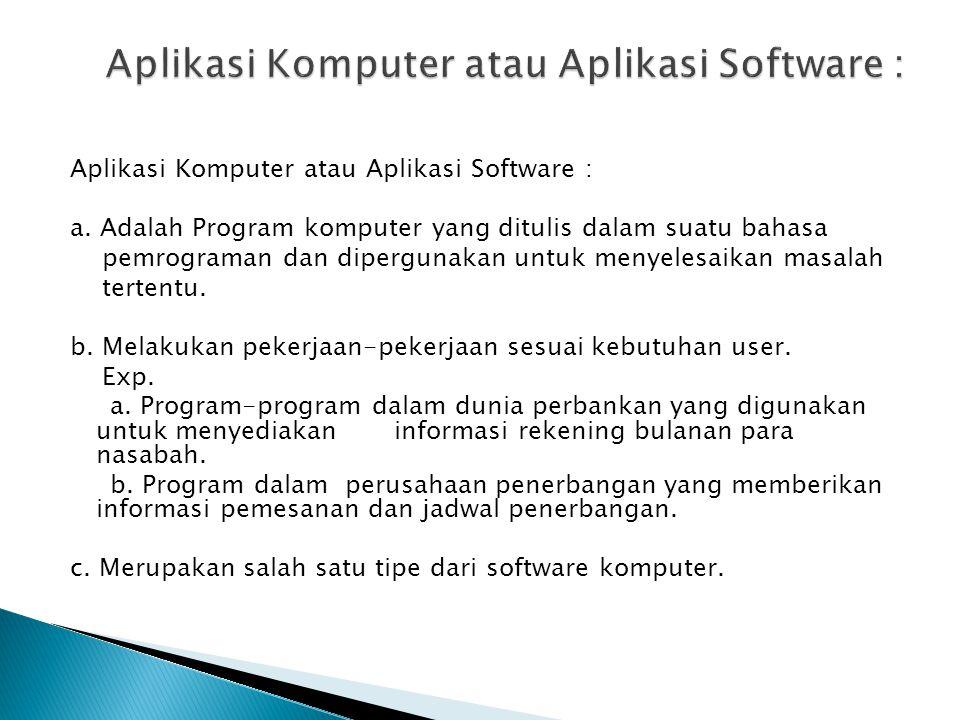 Aplikasi Komputer atau Aplikasi Software :