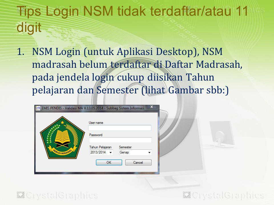Tips Login NSM tidak terdaftar/atau 11 digit