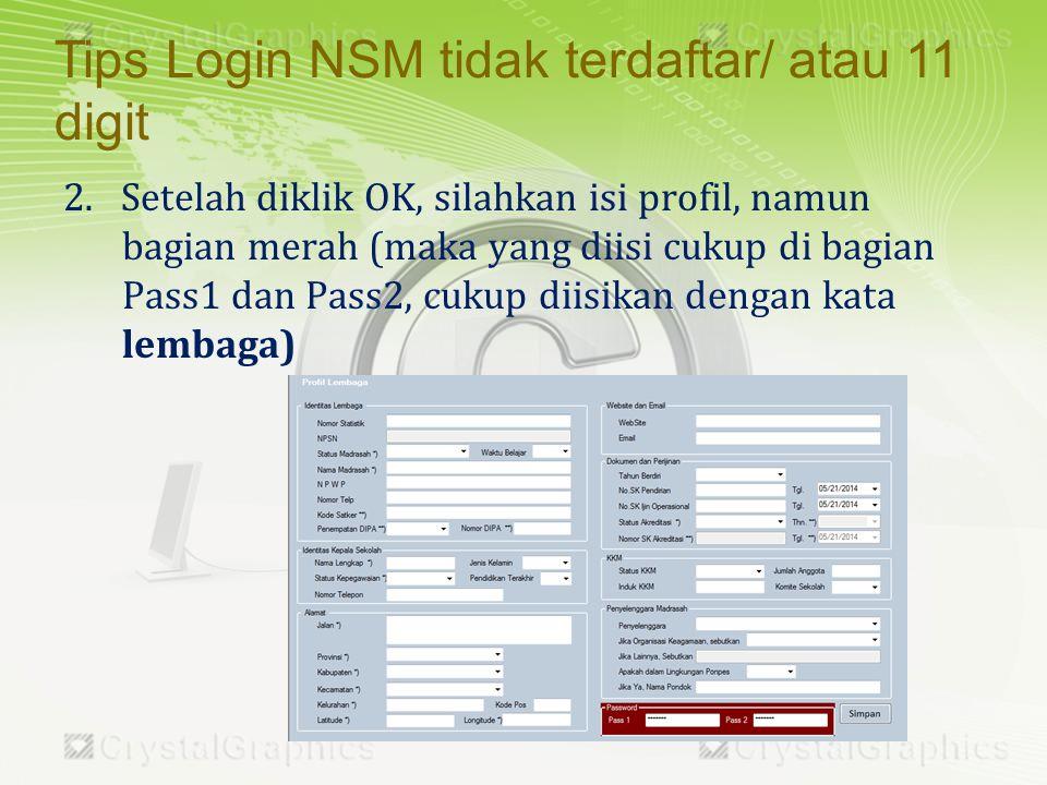 Tips Login NSM tidak terdaftar/ atau 11 digit