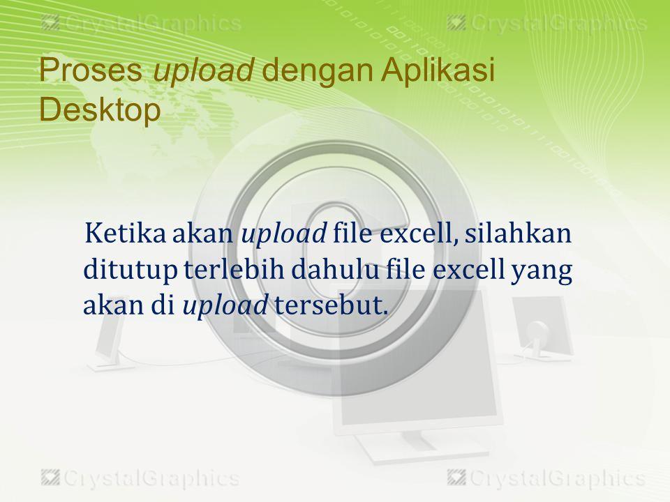Proses upload dengan Aplikasi Desktop