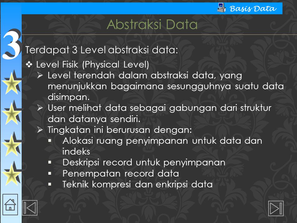Abstraksi Data Terdapat 3 Level abstraksi data: