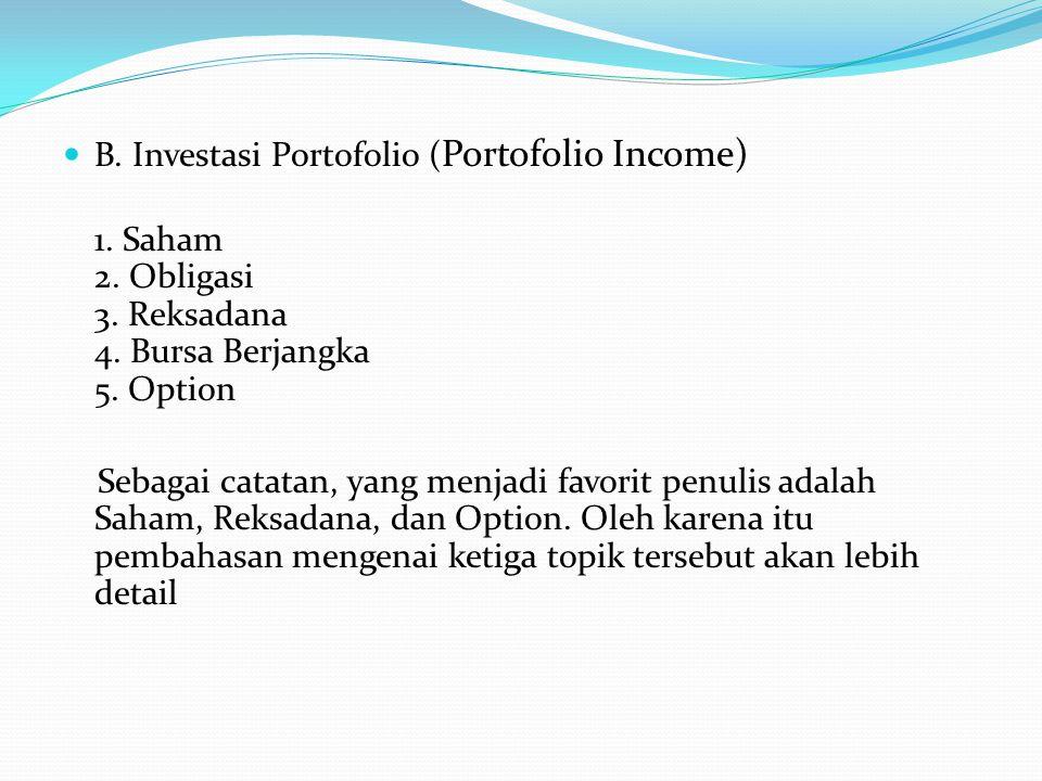 B. Investasi Portofolio (Portofolio Income)