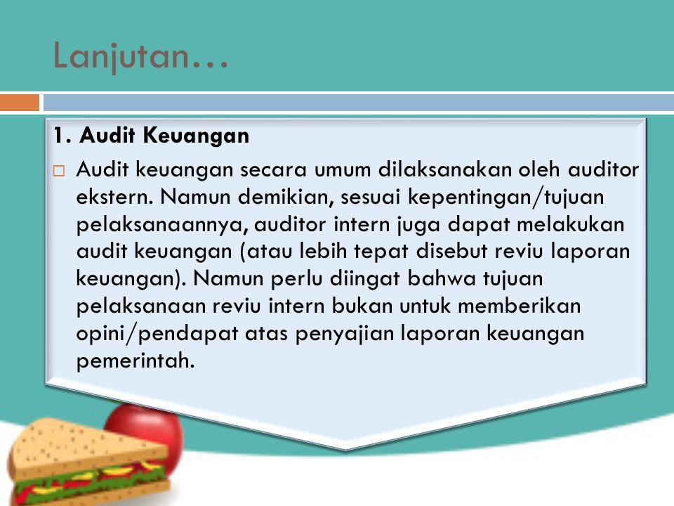 Lanjutan… 1. Audit Keuangan