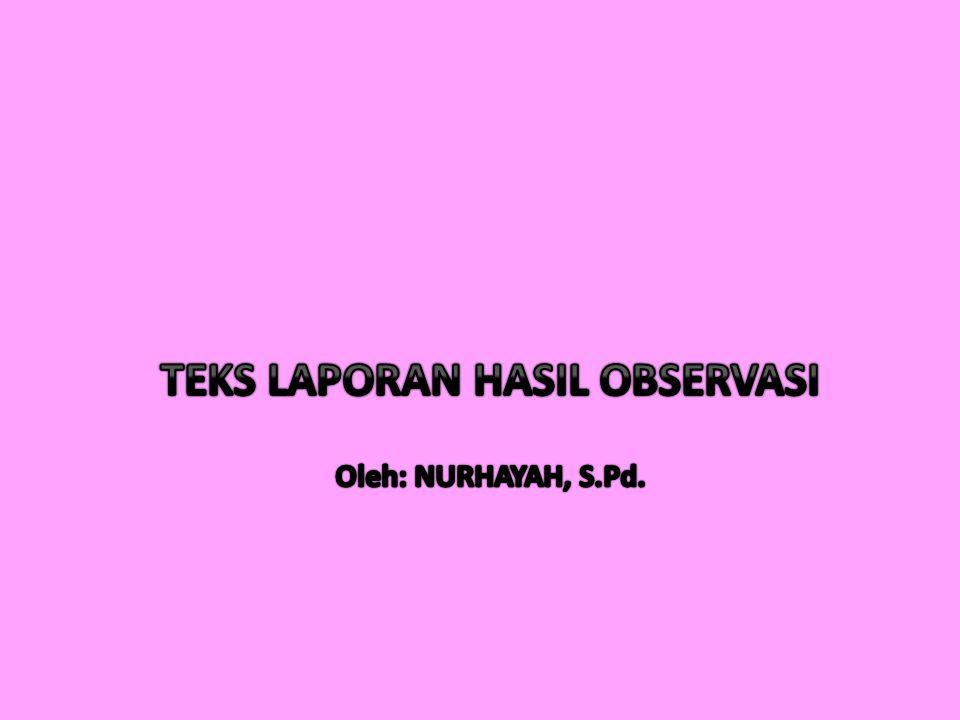 TEKS LAPORAN HASIL OBSERVASI