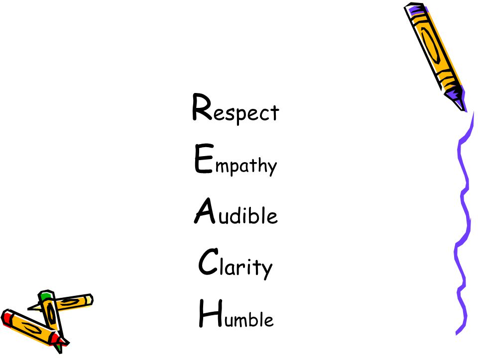 Respect Empathy Audible Clarity Humble