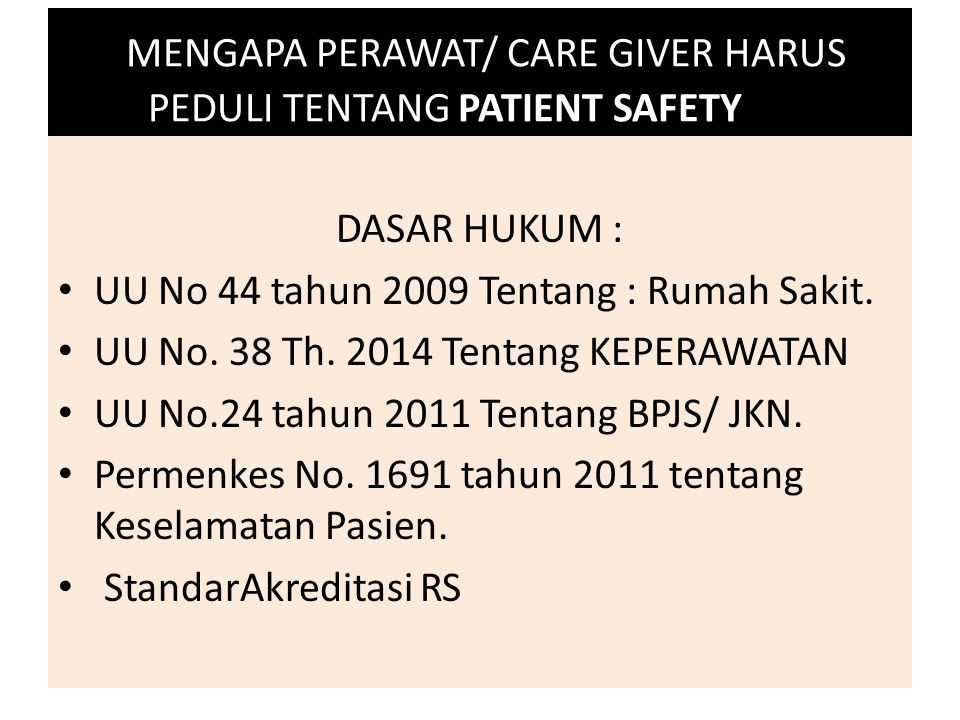 MENGAPA PERAWAT/ CARE GIVER HARUS PEDULI TENTANG PATIENT SAFETY