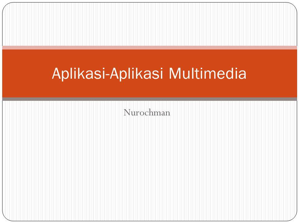 Aplikasi-Aplikasi Multimedia
