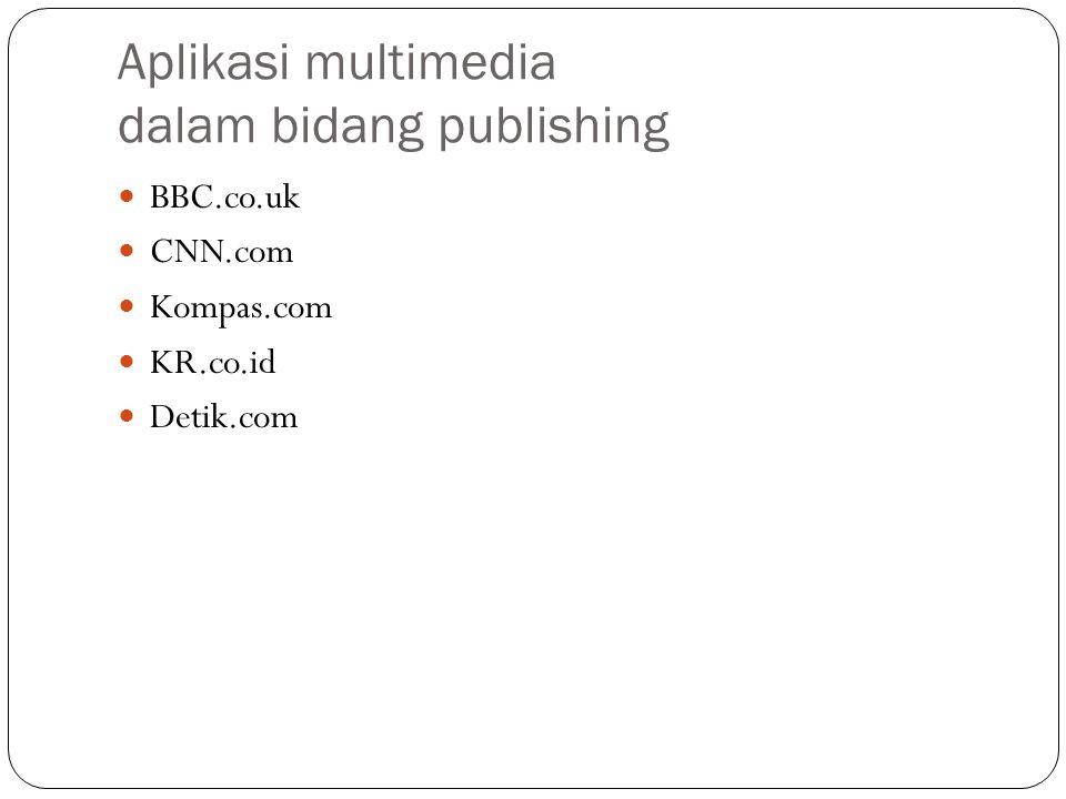 Aplikasi multimedia dalam bidang publishing