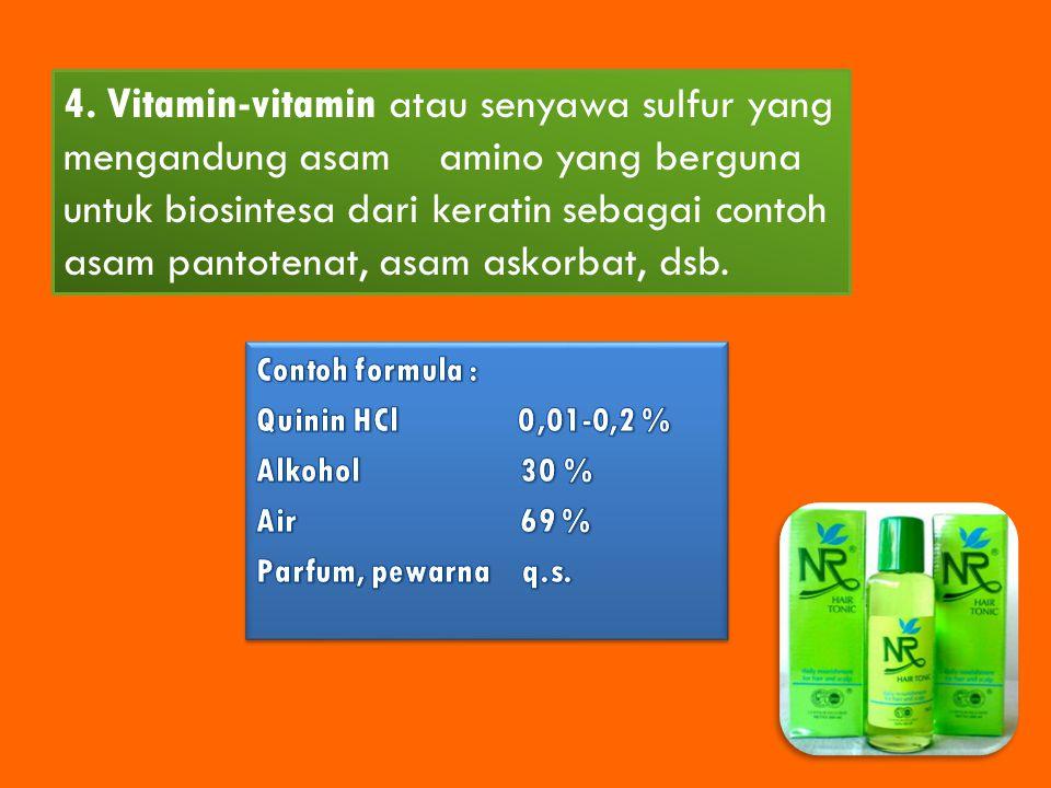 4. Vitamin-vitamin atau senyawa sulfur yang mengandung asam amino yang berguna untuk biosintesa dari keratin sebagai contoh asam pantotenat, asam askorbat, dsb.