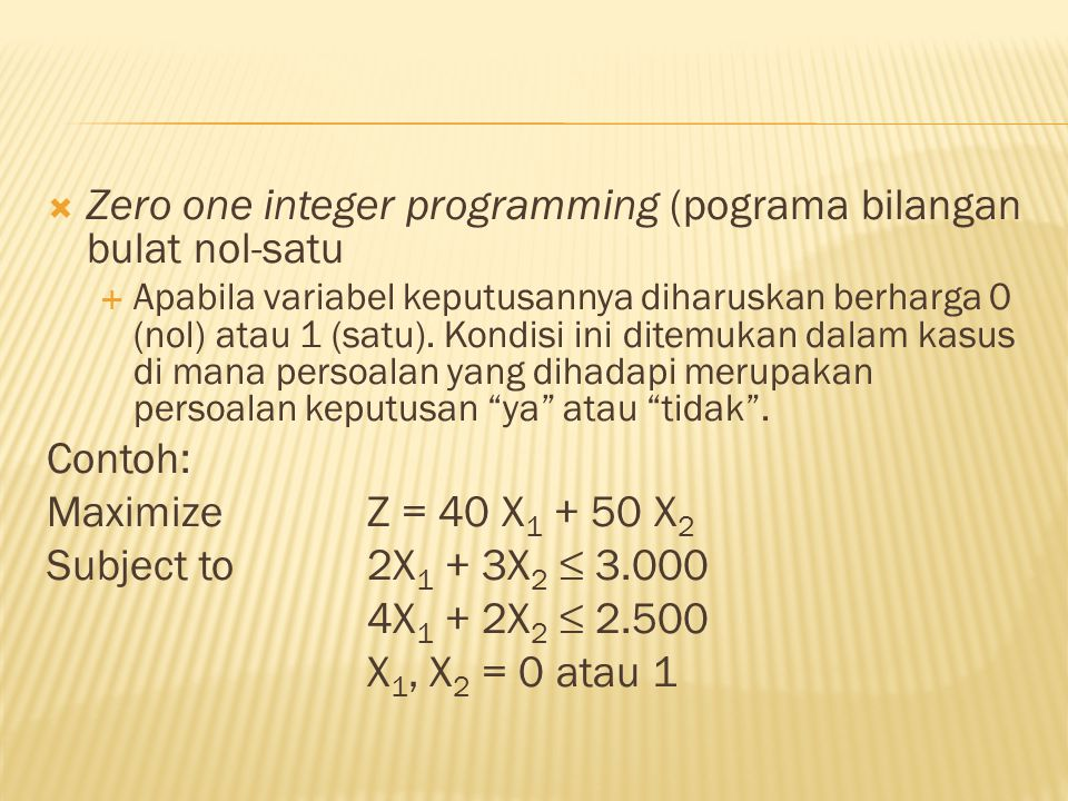 Zero one integer programming (pograma bilangan bulat nol-satu