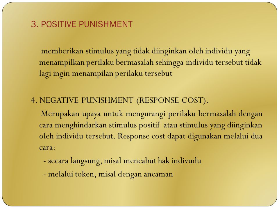 3. POSITIVE PUNISHMENT