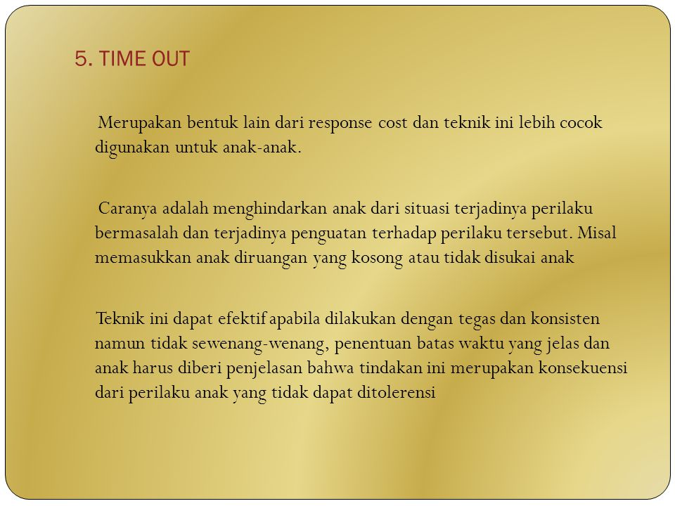 5. TIME OUT