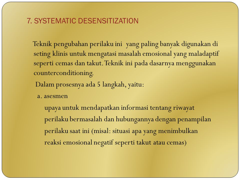 7. SYSTEMATIC DESENSITIZATION