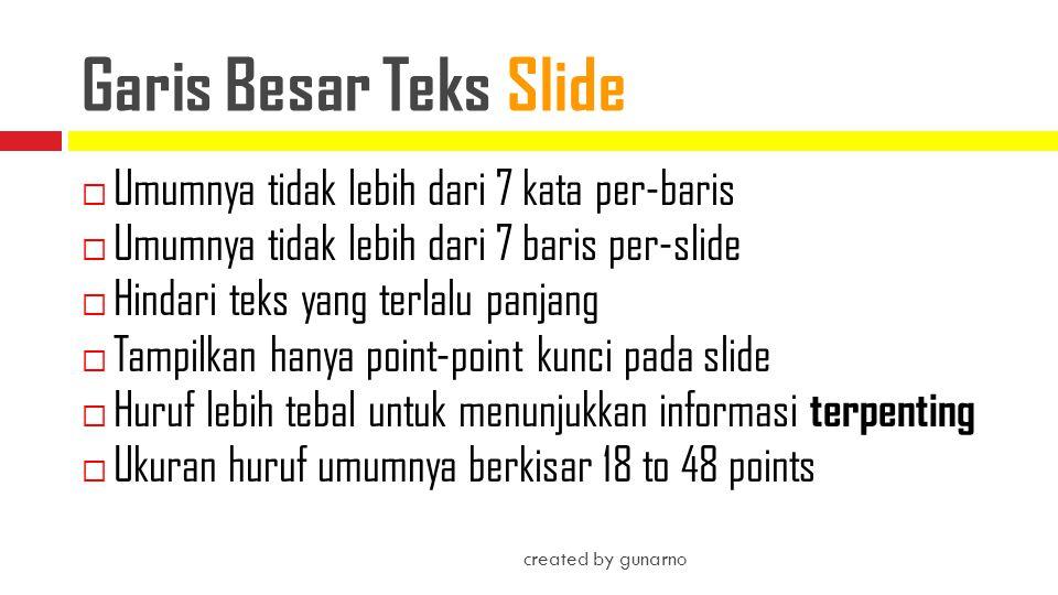 Garis Besar Teks Slide Umumnya tidak lebih dari 7 kata per-baris