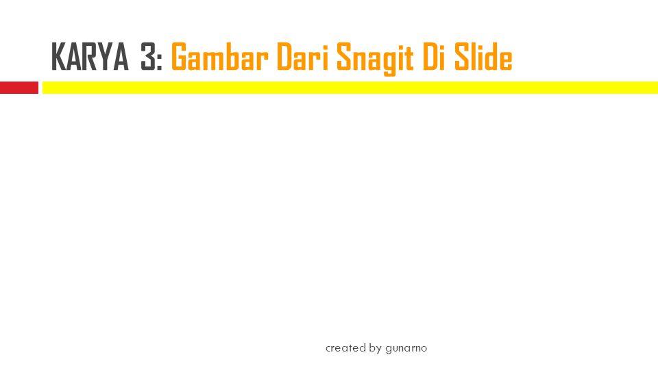 KARYA 3: Gambar Dari Snagit Di Slide