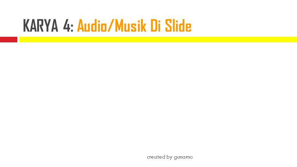 KARYA 4: Audio/Musik Di Slide