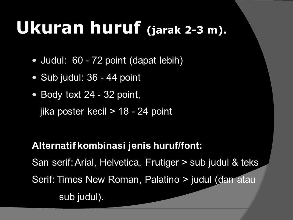 Ukuran huruf (jarak 2-3 m).