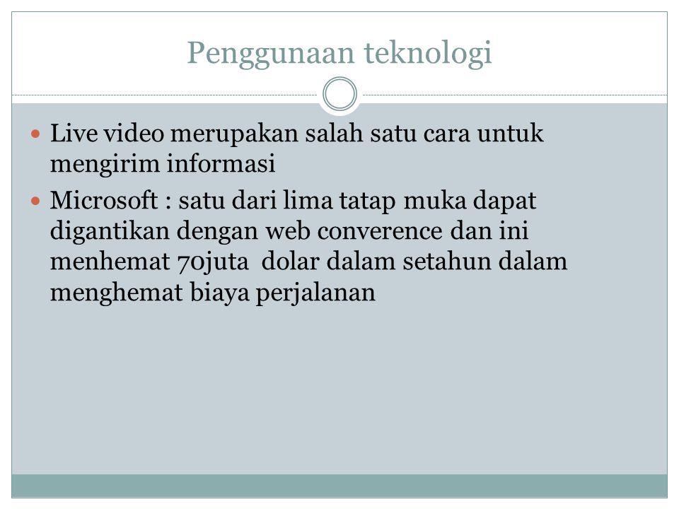 Penggunaan teknologi Live video merupakan salah satu cara untuk mengirim informasi.