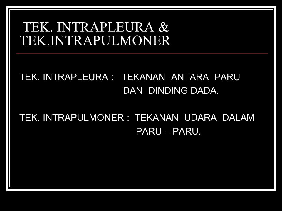 TEK. INTRAPLEURA & TEK.INTRAPULMONER
