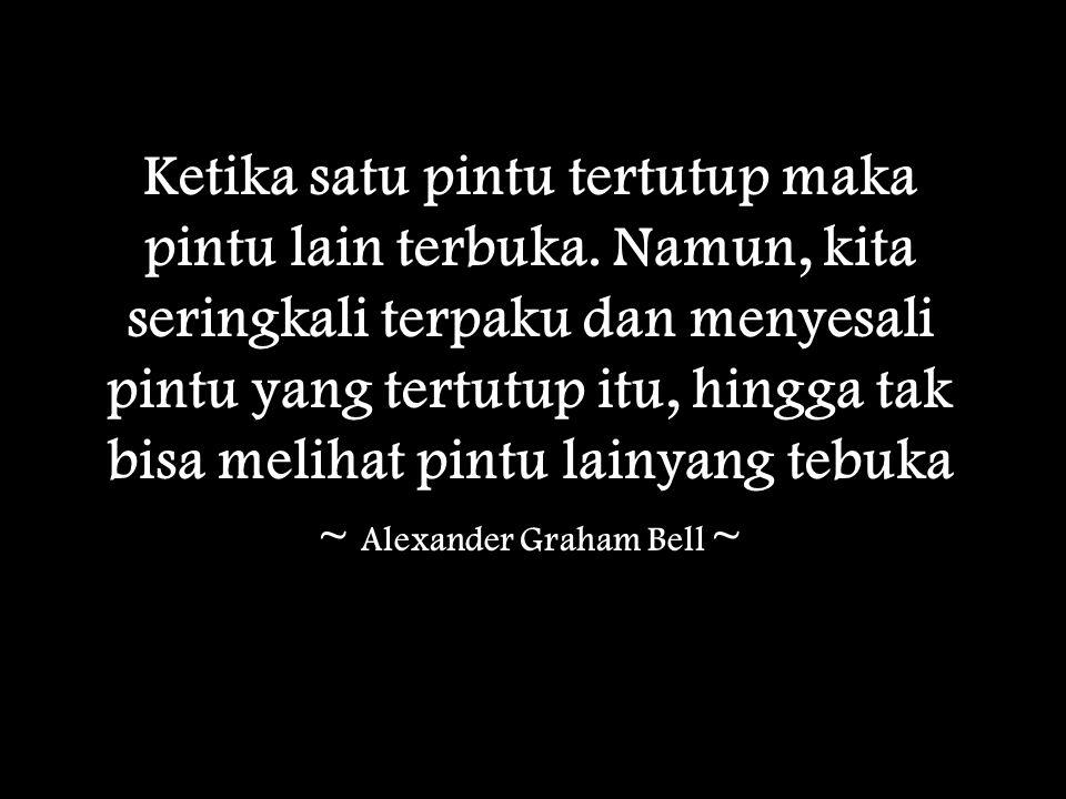 ~ Alexander Graham Bell ~