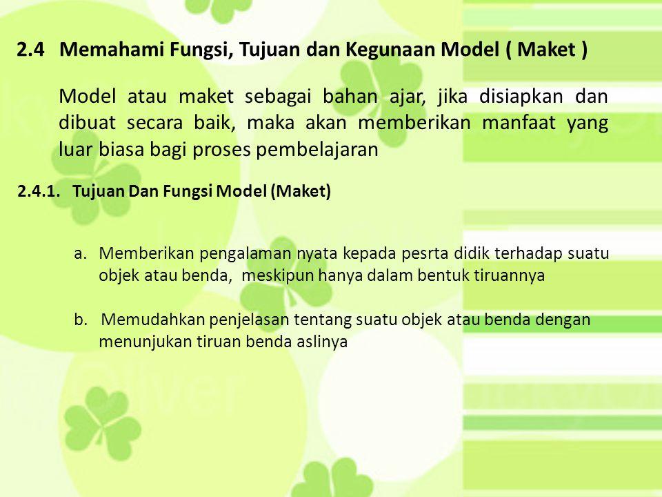 2.4 Memahami Fungsi, Tujuan dan Kegunaan Model ( Maket )