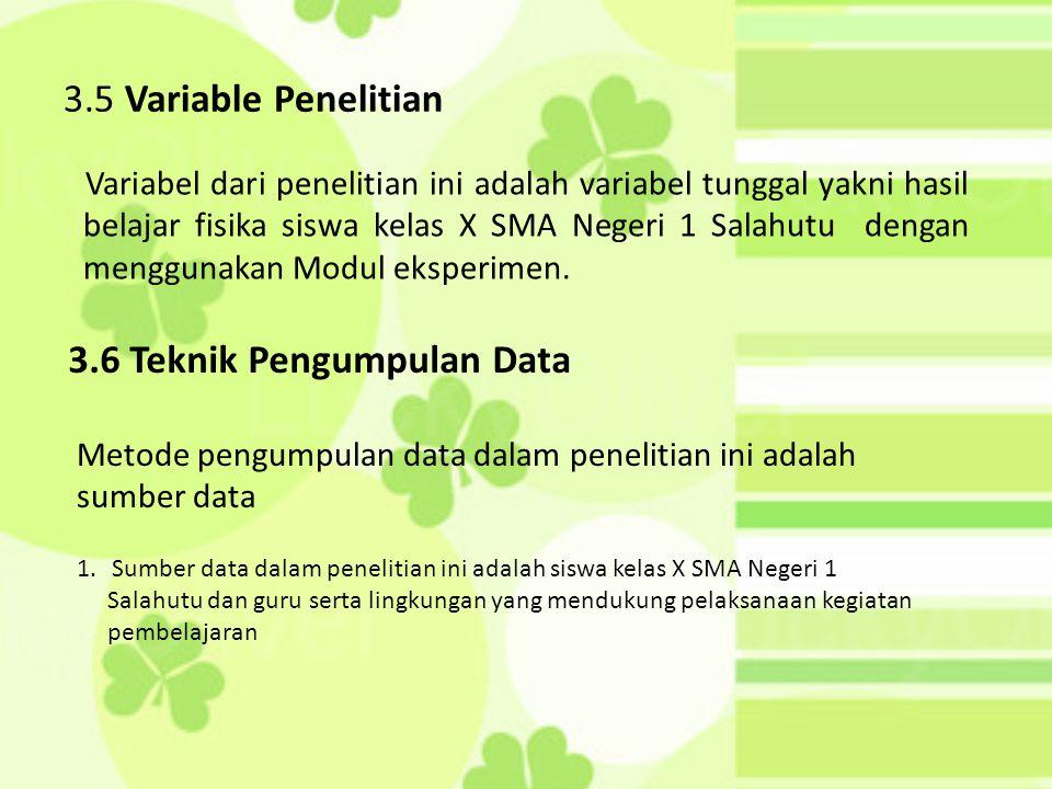3.6 Teknik Pengumpulan Data