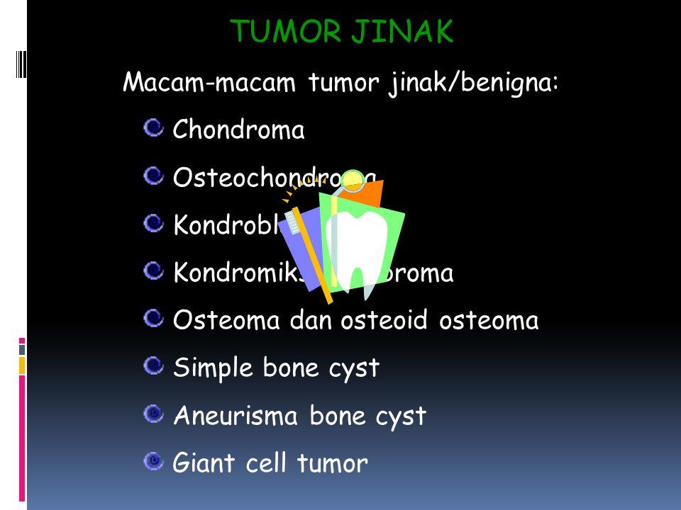 Macam-macam tumor jinak/benigna: