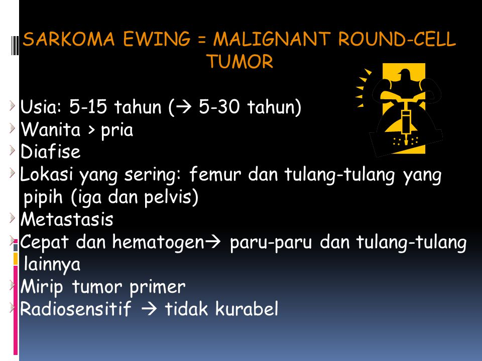 SARKOMA EWING = MALIGNANT ROUND-CELL TUMOR