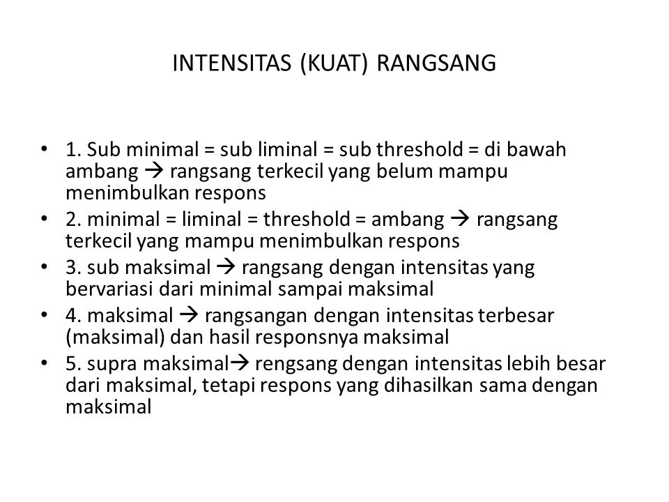 INTENSITAS (KUAT) RANGSANG