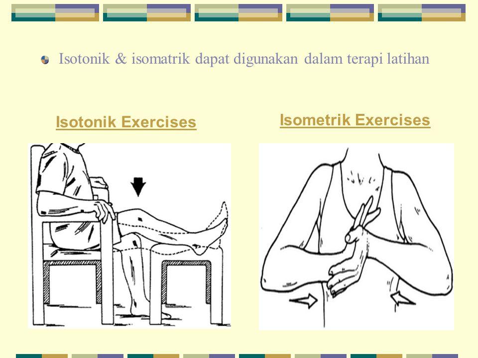 Isotonik & isomatrik dapat digunakan dalam terapi latihan