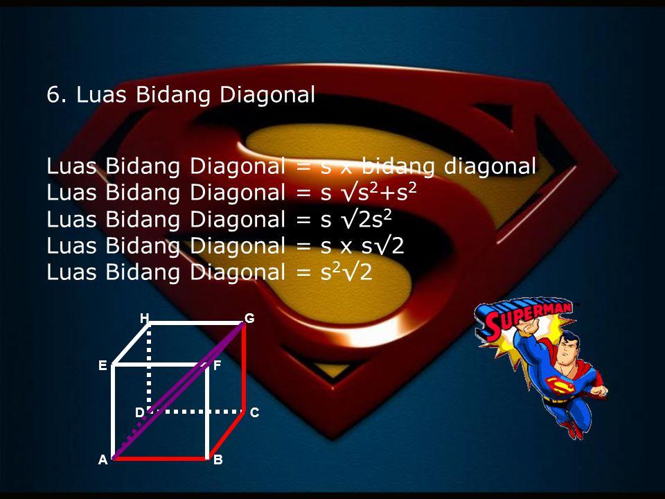 Luas Bidang Diagonal = s x bidang diagonal