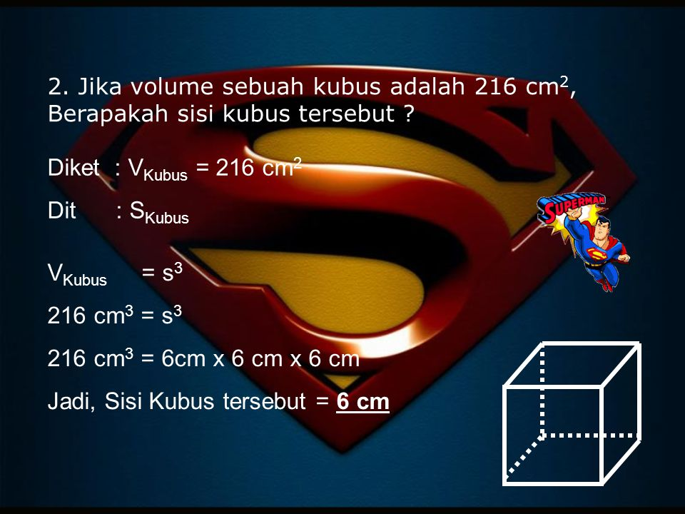 Jadi, Sisi Kubus tersebut = 6 cm