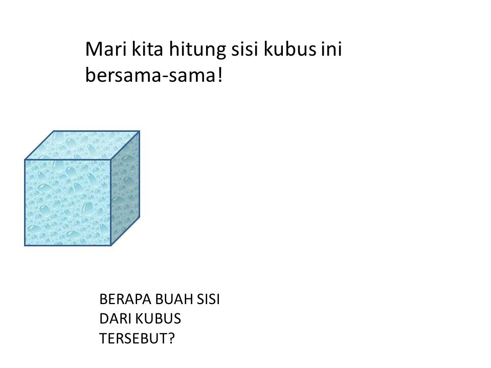 Mari kita hitung sisi kubus ini bersama-sama!