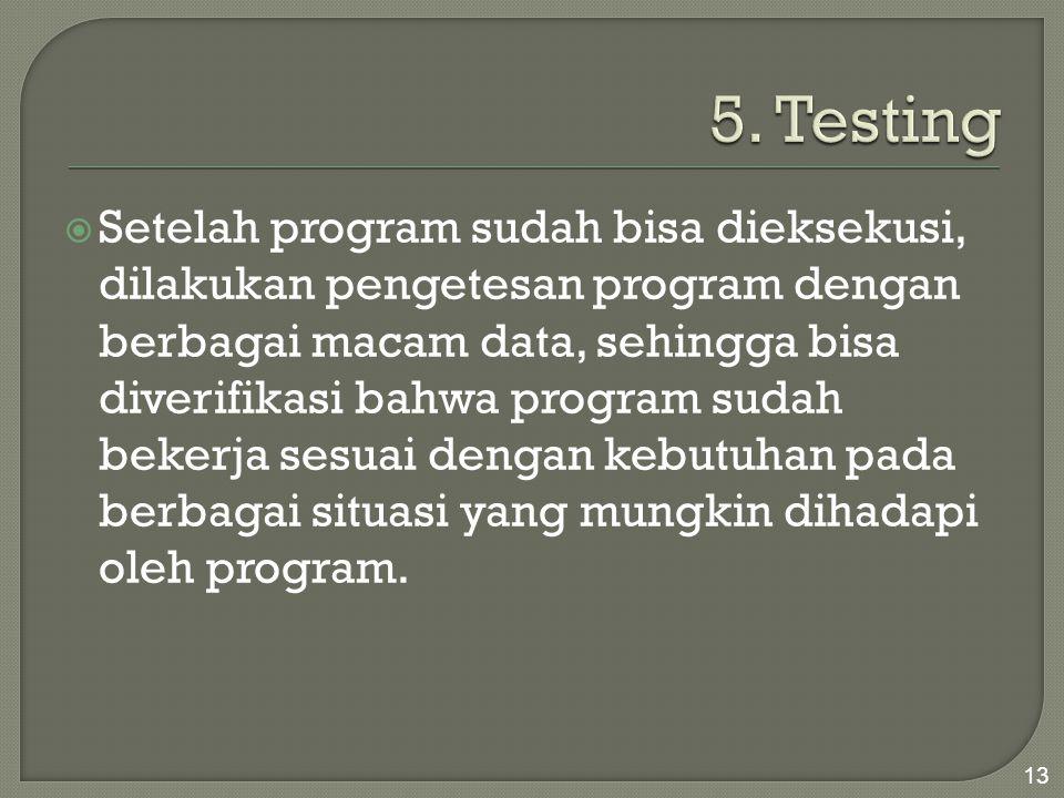 5. Testing
