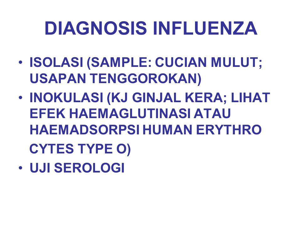 DIAGNOSIS INFLUENZA ISOLASI (SAMPLE: CUCIAN MULUT; USAPAN TENGGOROKAN)