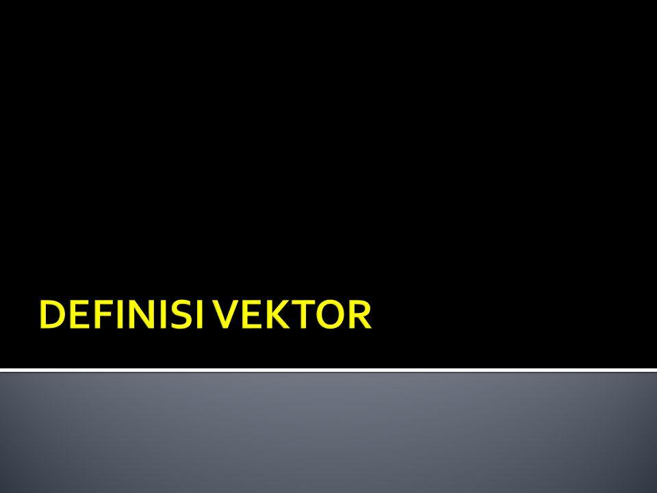 DEFINISI VEKTOR