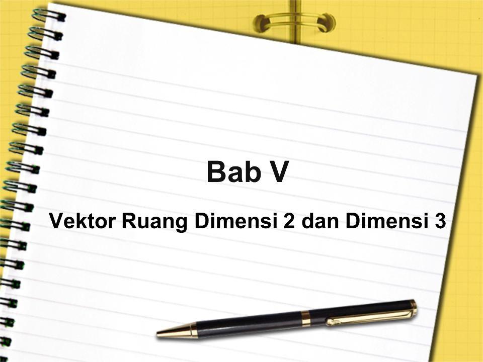 Vektor Ruang Dimensi 2 dan Dimensi 3