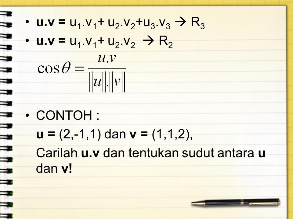 u.v = u1.v1+ u2.v2+u3.v3  R3 u.v = u1.v1+ u2.v2  R2.