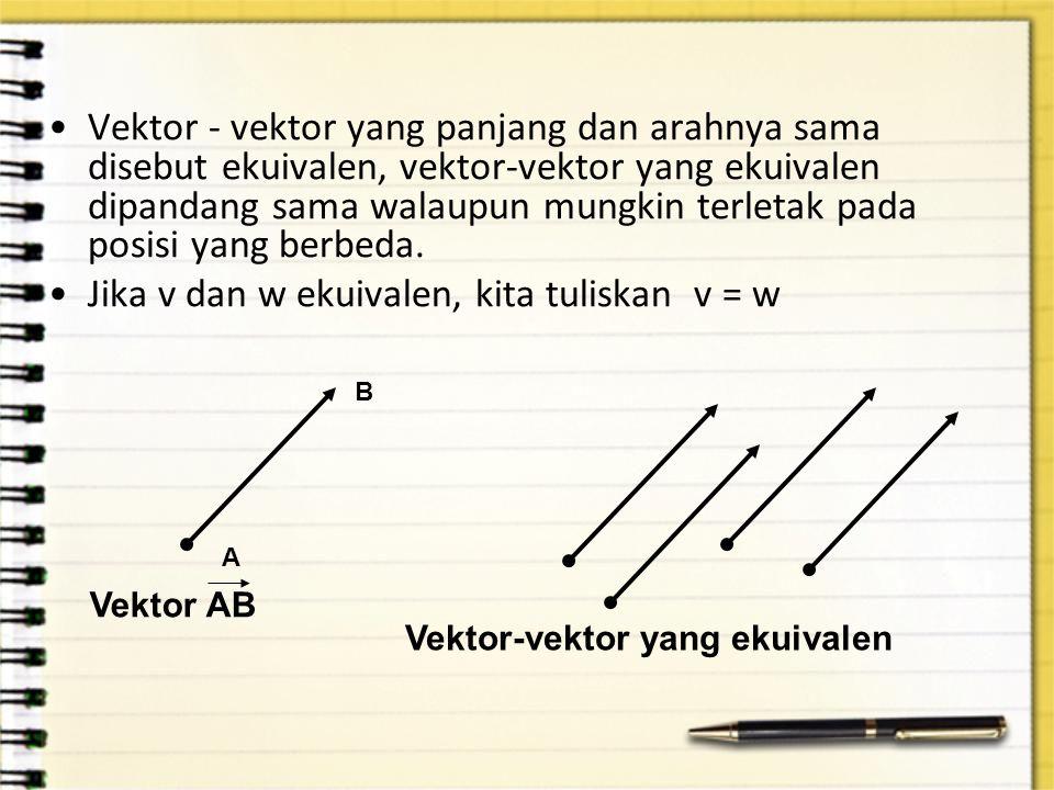 Jika v dan w ekuivalen, kita tuliskan v = w