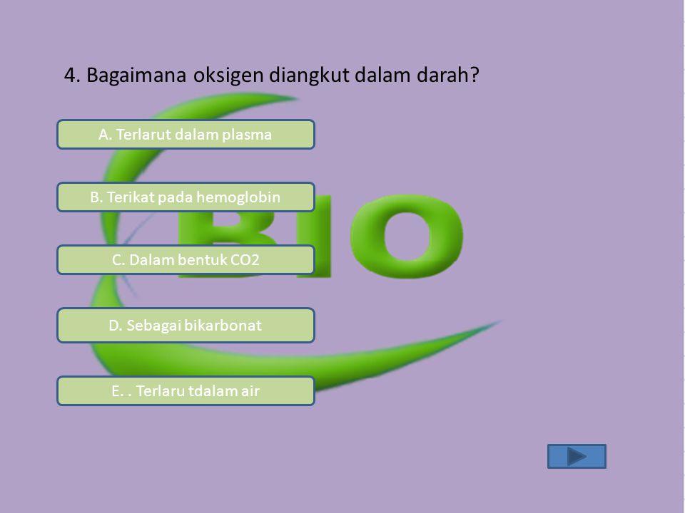 4. Bagaimana oksigen diangkut dalam darah