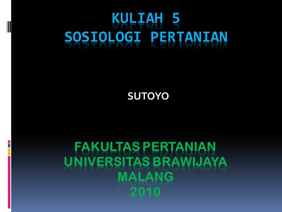 KULIAH 5 SOSIOLOGI PERTANIAN