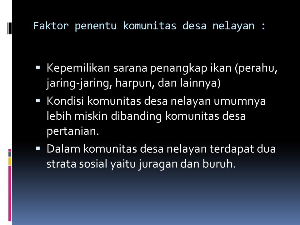 Faktor penentu komunitas desa nelayan :