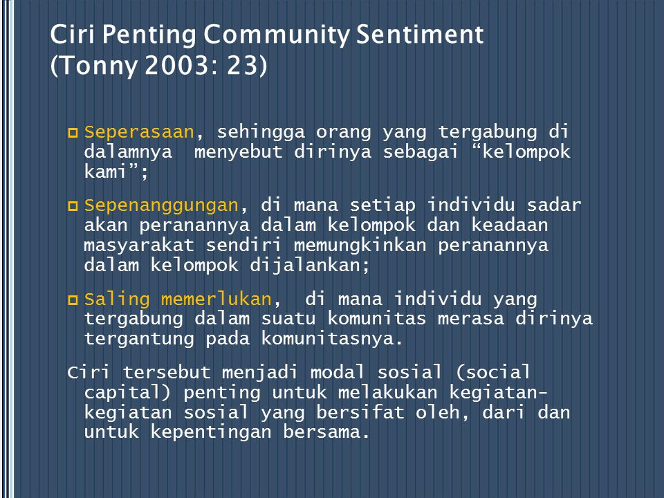 Ciri Penting Community Sentiment (Tonny 2003: 23)