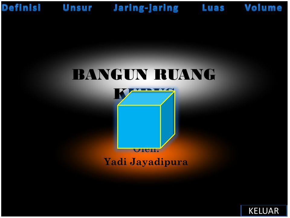 BANGUN RUANG KUBUS Definisi Unsur Jaring-jaring Luas Volume Definisi